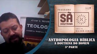 Antropologia bíblica - A Doutrina do homem – Parte 5 | Programa Sã Doutrina