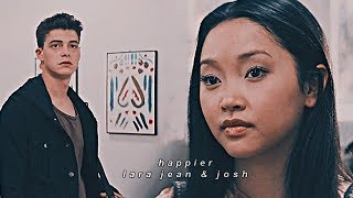 lara jean & josh |  happier | to all the boys i've loved before
