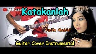 KATAKANLAH (Yunita Ababiel) Guitar Cover Instrument By:Hendar