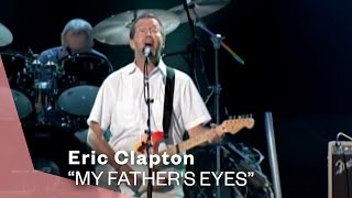 eric clapton my fathers eyes live video version