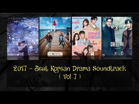 2017 - BEST OF KOREAN DRAMA SOUNDTRACK PLAYLIST ( VOL 7 )