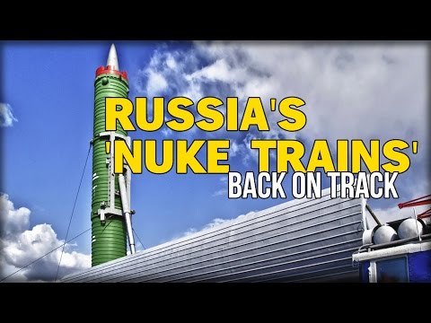 RUSSIA'S 'NUKE TRAINS' BACK ON TRACK
