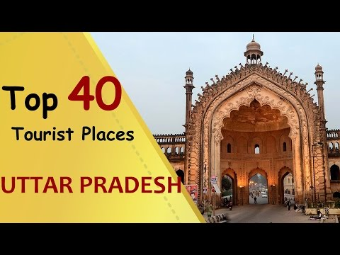 """UTTAR PRADESH"" Top 40 Tourist Places 