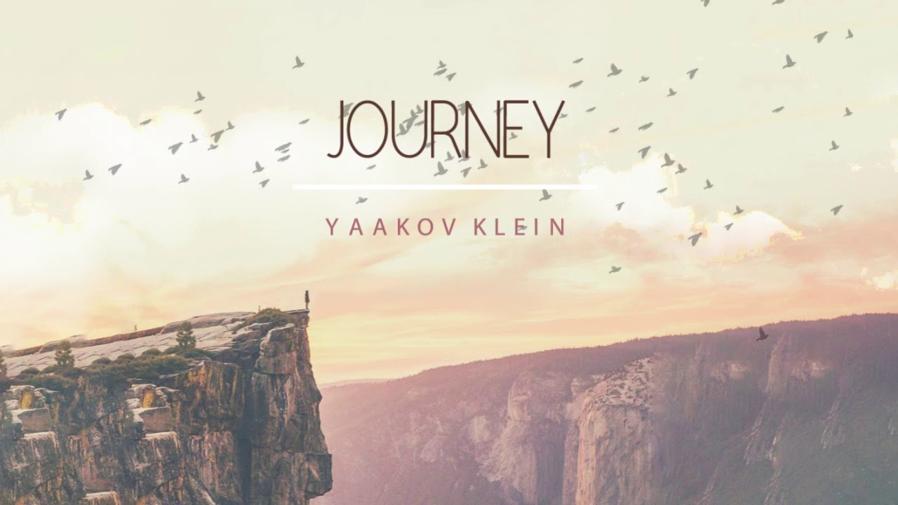 Yaakov Klein | Official Lyric Video - Journey | יעקב קליין | קליפ מילים - ג׳ורני