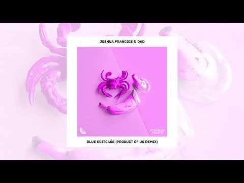 Joshua Francois & DAD - Blue Suitcase (Product Of Us Remix) (Strange Fruits Release)