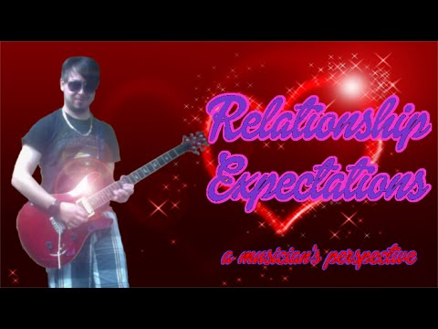 Relationship Expectations (a Musician's Perspective)