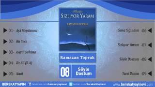 Ramazan Toprak - Söyle Dostum