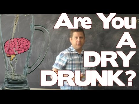 What Is A DRY Drunk... exploring the Myth of the Dry Drunk Hypothesis