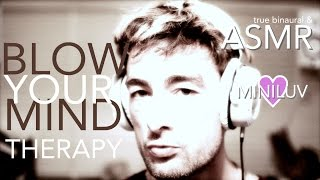 ASMR - MINILUV [blow your mind] therapy / treatment