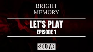 BRIGHT MEMORY Let& 39 s Play Episode 1