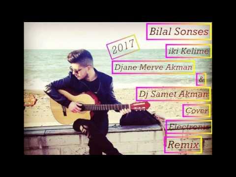Bilal Sonses & Dj Samet Akman Ft. Djane Merve Akman ( Iki Kelime ) Cover Electronic Rmx