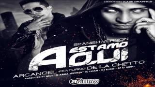 Arcangel ft. de la ghetto - estamos aqui - (spanish remix) [official audio]