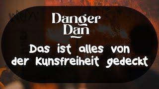 Danger Dan - Das ist alles von der Kunstfreiheit gedeckt (German Lyrics)
