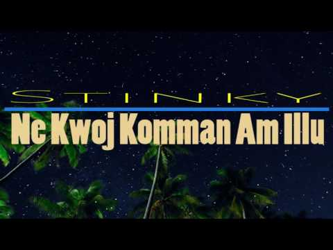 Ne kwoj komman am illu | Stinky | Marshallese Song