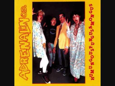 Adrenalin O.D. - The Nice Song - Humungousfungusamongus