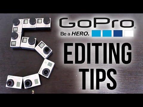 5 GOPRO EDITING TIPS