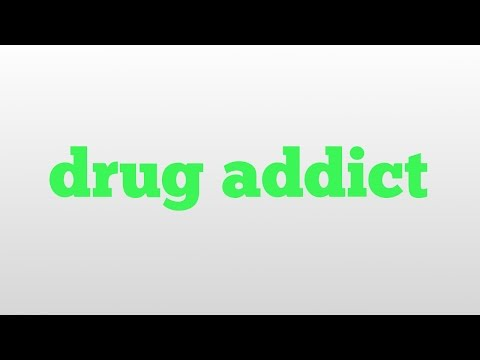 drug addict meaning and pronunciation