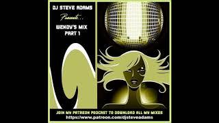 DJ Steve Adams Presents... Wendy's Mix Part 1