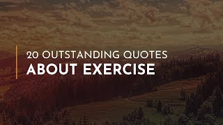 20 outstanding quotes about exercise ~ everyday most famous happiness