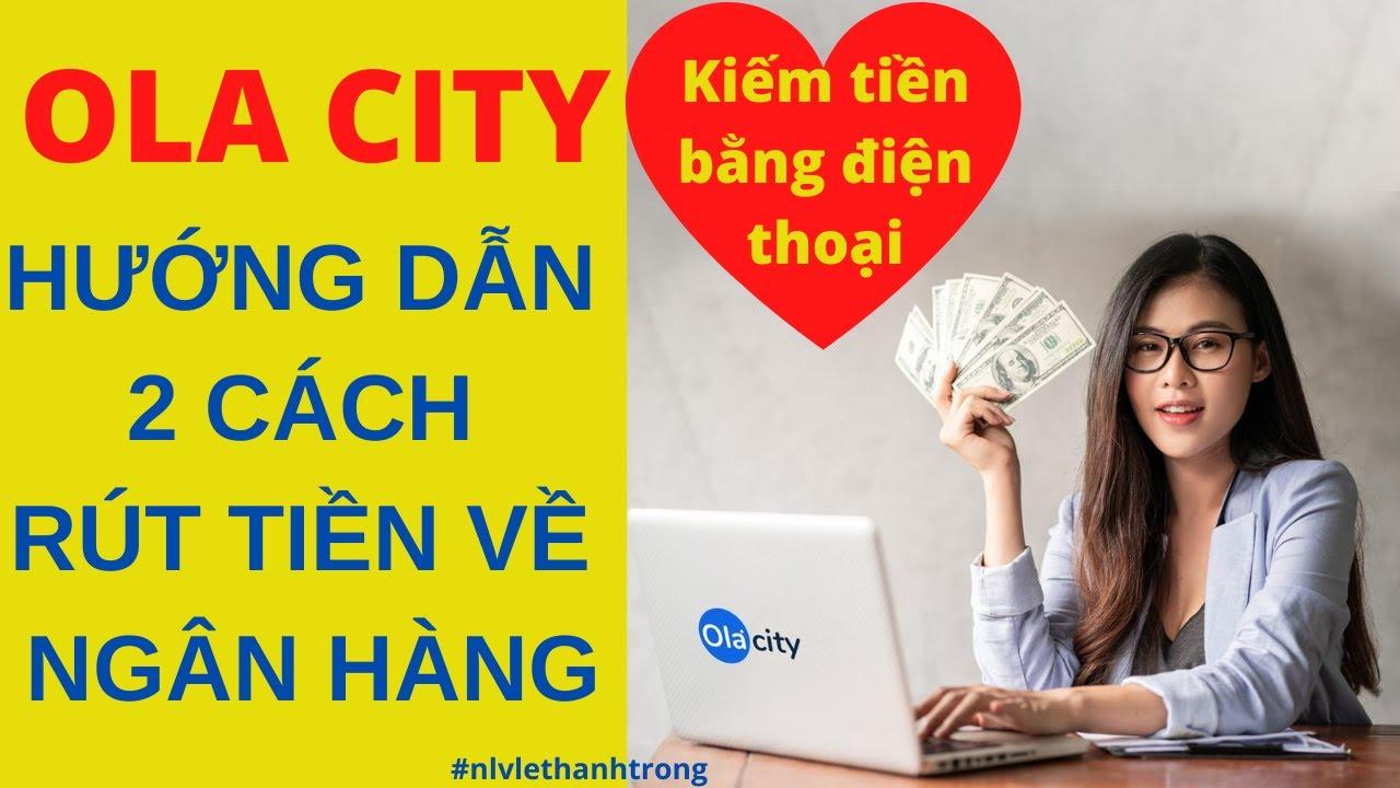 Hướng dẫn 2 cách RÚT TIỀN từ Ola City về ngân hàng (ATM)