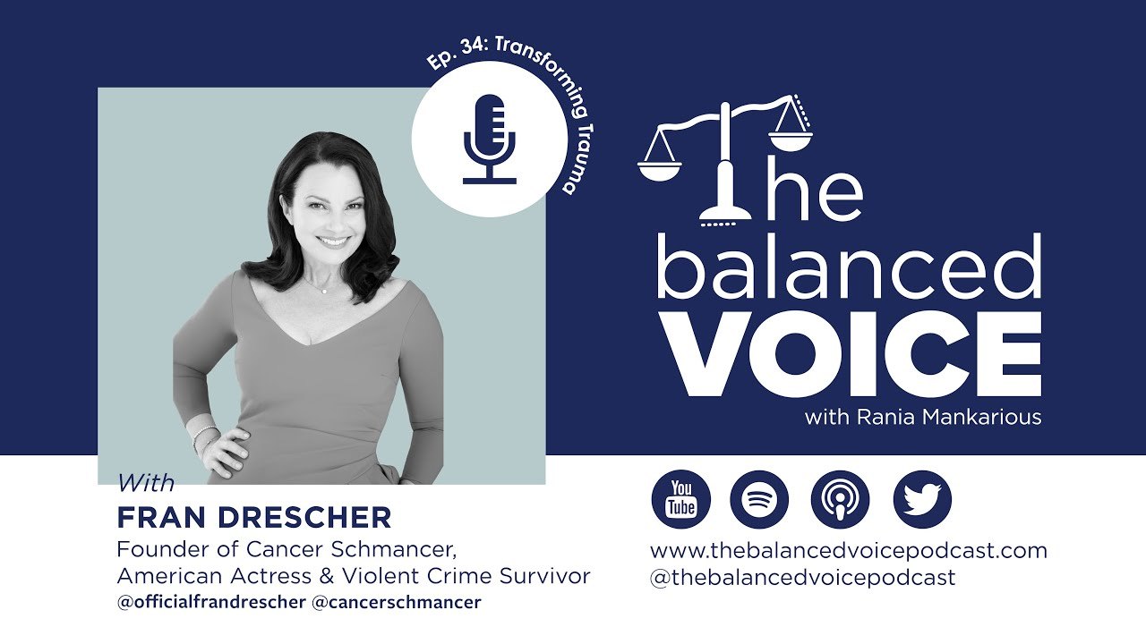 The Balanced Voice Ep. 34 | Fran Drescher - Transforming Trauma