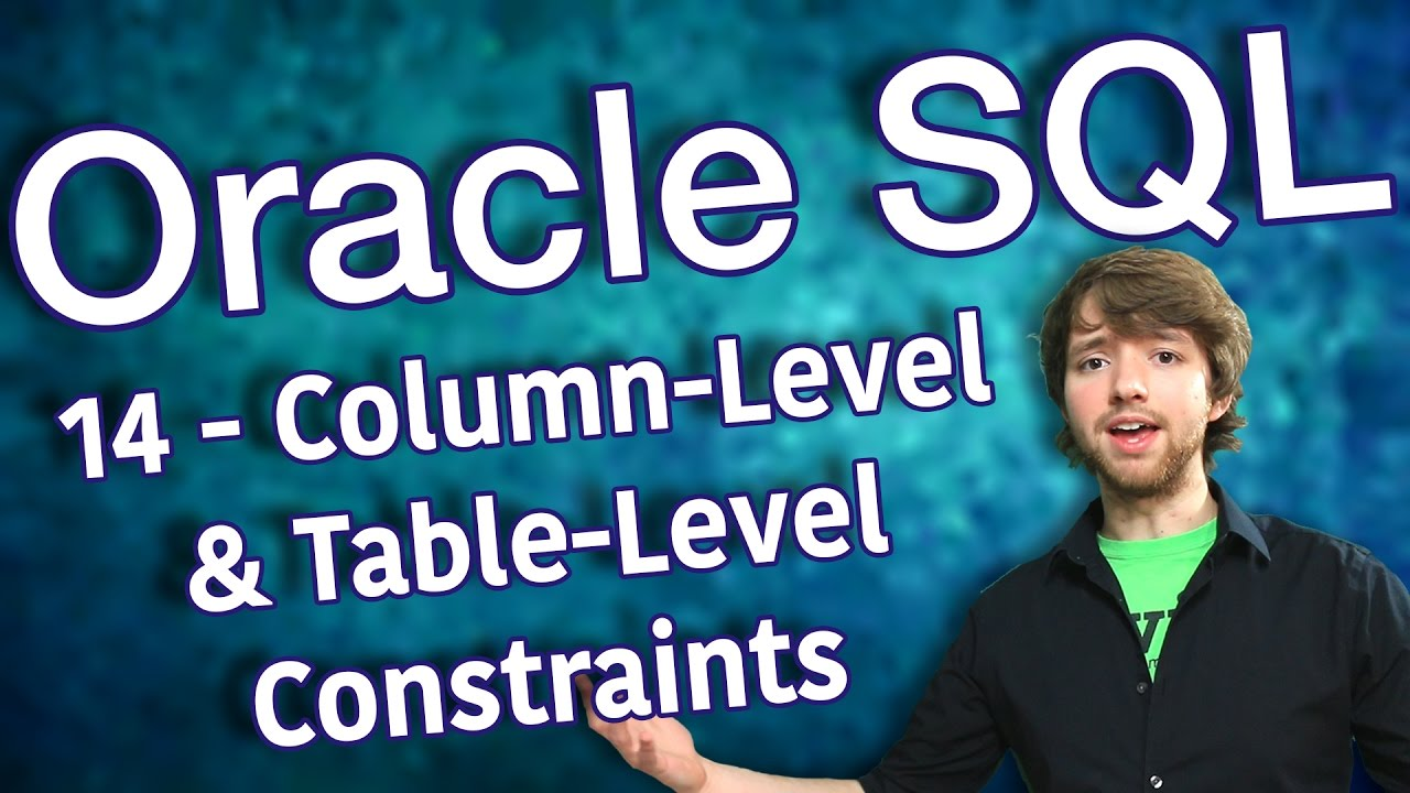 Oracle Sql Tutorial 14  Columnlevel And Tablelevel Constraints