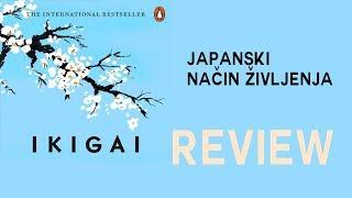 Ikigai (book Review) - Japanski Način Življenja, Traženje Životnog Smisla