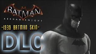 Batman Arkham Knight: DLC 1939 Skin & Lore (Batman Serial)