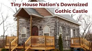 Tiny House Nation's Downsized Gothic Castle