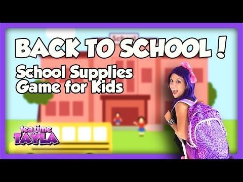 Back to School | School Supplies Game for Kids on Tea Time with Tayla!