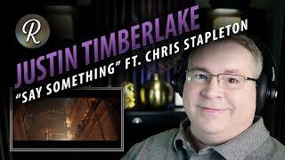 "Justin Timberlake Reaction | ""Say Something"" (Official Video) ft. Chris Stapleton"