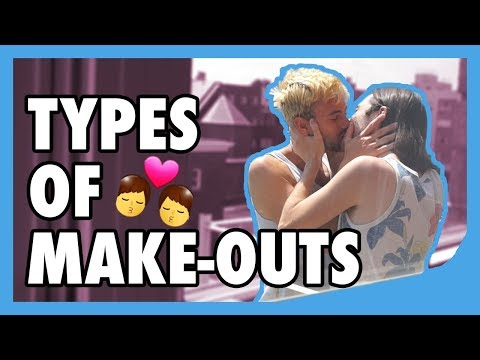 TYPES OF MAKE-OUTS | Gay Edition