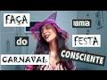 FAÇA DO CARNAVAL, UMA FESTA CONSCIENTE