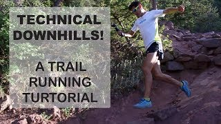 Technical Downhill Trail Running Tutorial | Sage Running Technique Tips for mountain-ultra  trails
