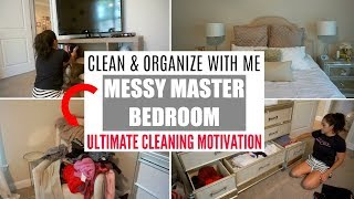 ULTIMATE CLEAN WITH ME | MASTER BEDROOM DEEP CLEAN & ORGANIZE | CLEANING MOTIVATION