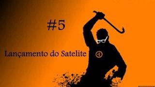 Half-Life – Lançamento do Satélite – #5