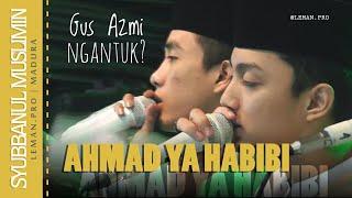 Ahmad Ya Habibi Syubbanul Muslimin Gus Azmi  Terbaru Leman Pro Foto Video Madura