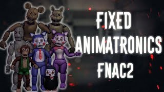 - FNAF Speed Edit Making Fixed FNAC2 Animatronics