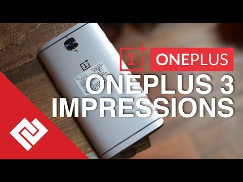 OnePlus 3 Initial Impressions: Price, Features, Specs & Availability