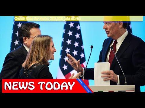 World News - Crunch time for Nafta: 300,000 jobs at risk