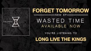 Forget Tomorrow - Long Live the Kings (2016)