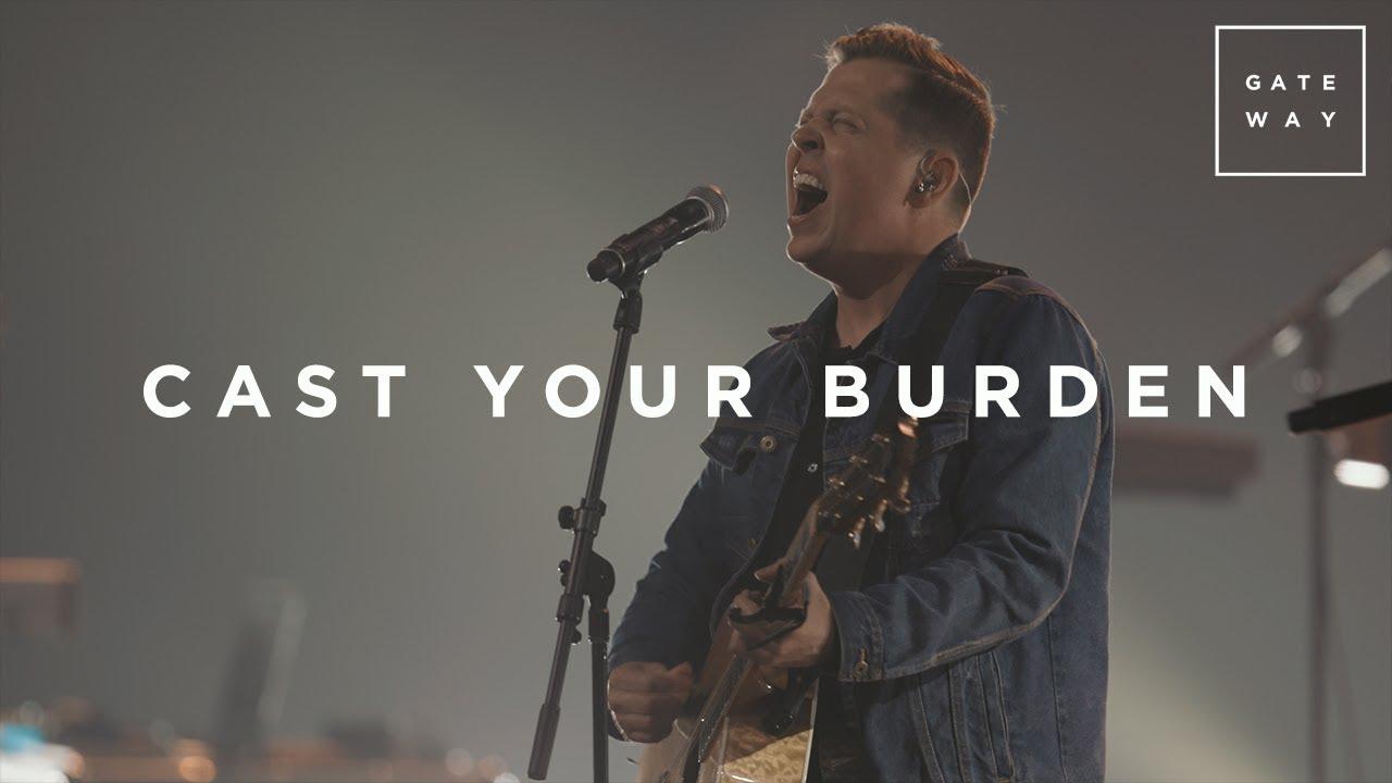 Cast Your Burden | Live | GATEWAY