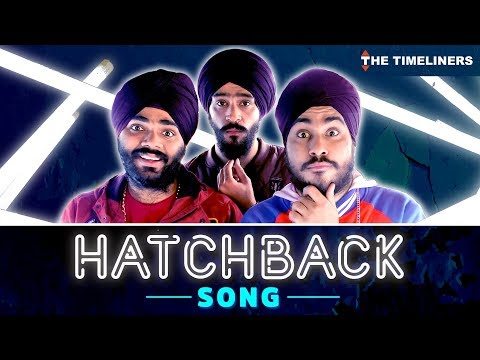Hatchback Song ft. Sardarboys & Sadak Chhap | The Timeliners