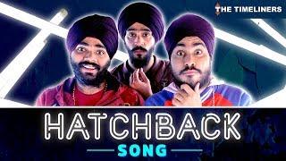Hatchback Song ft. Sardarboys & Sadak Chhap | The Timeliners