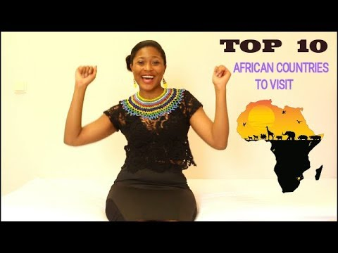 Top 10 AFRICAN COUNTRIES You MUST Visit Before You Die!