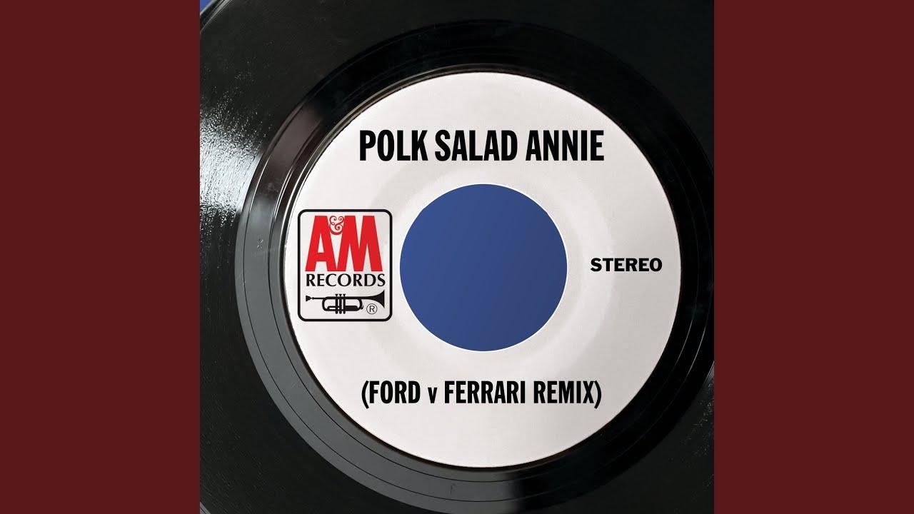 Polk Salad Annie Ford V Ferrari Remix Youtube