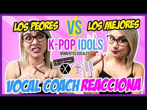 Los PEORES VS Los MEJORES del K - POP IDOLS Momentos Vocales  VOCAL COACH REACCIONA  Gret Rocha