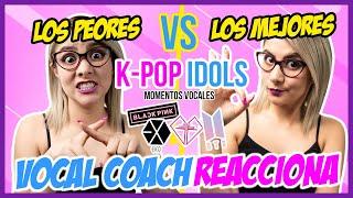 Los PEORES VS Los MEJORES del K - POP IDOLS (Momentos Vocales) | VOCAL COACH REACCIONA | Gret Rocha