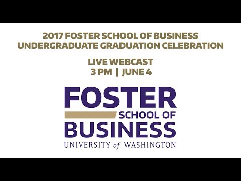 2017 Foster School of Business Undergraduate Graduation Celebration