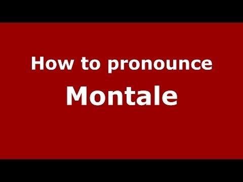 How to pronounce Montale (Italian/Italy) - PronounceNames.com